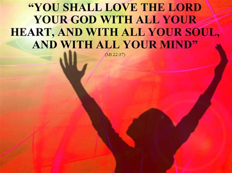 images of love the lord with all your heart you shall love the lord your god with all your heart and