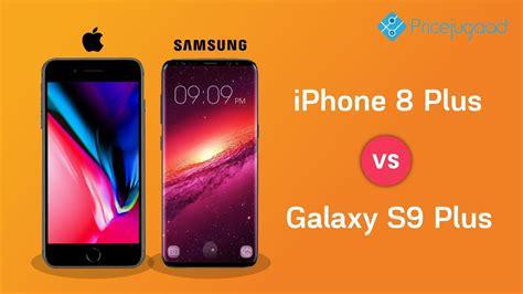 iphone 8 plus vs galaxy s9 plus