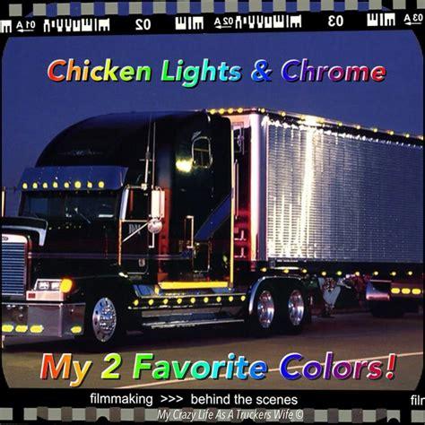 chicken lights and chrome chicken lights chrome love big rigs pinterest