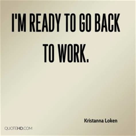 Gwyneth Ready To Get Back To Work by Kristanna Loken Quotes Quotehd
