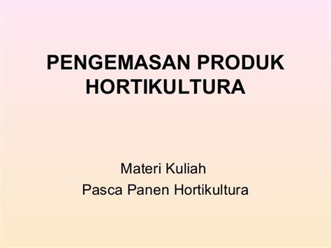 pengemasan produk hortikultura