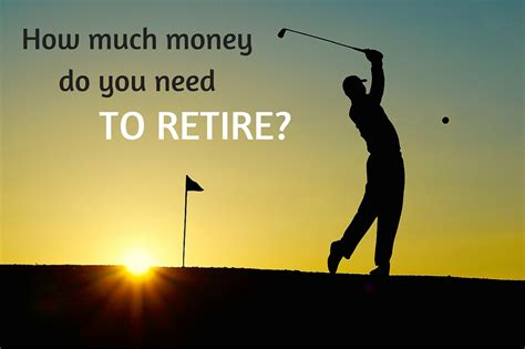 Money Needed To Retire Comfortably by How Much Money Do You Need To Retire