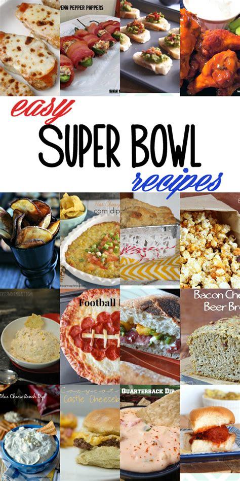 easy super bowl recipe ideas the grant life