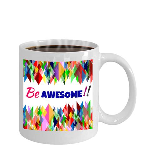 awesome coffee mugs be awesome novelty coffee mug mugszy