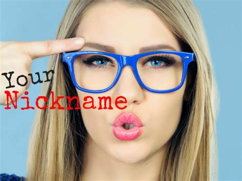 best nickname what nickname is the best for you playbuzz