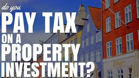 do you pay tax when buying a house do you pay tax on a property investment ep154