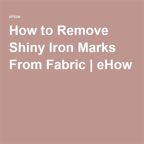 How To Remove Paint From Upholstery by How To Remove Shiny Iron Marks From Fabric Great Ideas