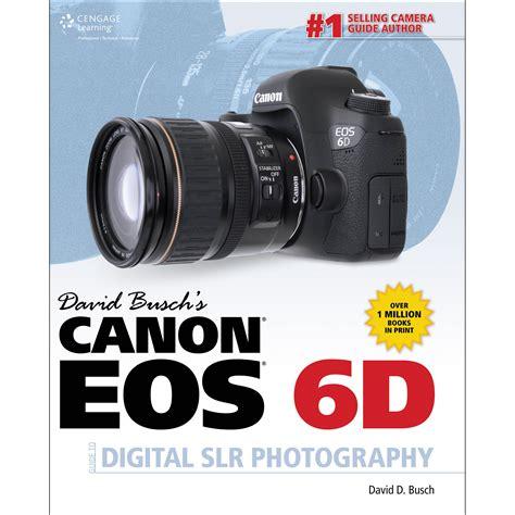 david busch s canon eos 6d ii guide to digital slr photography books cengage course tech book david busch s canon eos