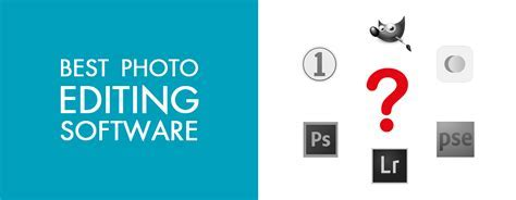 10 Best Photo Editing Softwares for Photographers   What