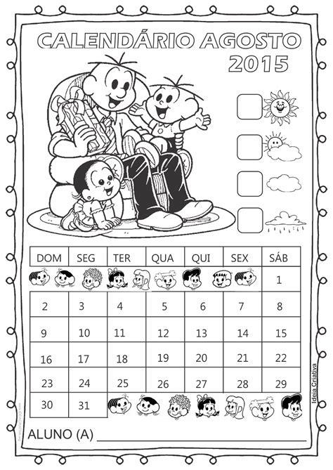 Agosto Calendario 2015 Calend 225 Rios 2015 Turma Da M 244 Nica Datas Comemorativas Para