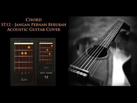 belajar kunci gitar st12 chord st12 jangan pernah berubah acoustic guitar