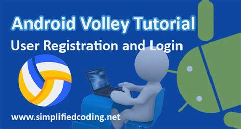 tutorial android volley android volley tutorial user registration and login