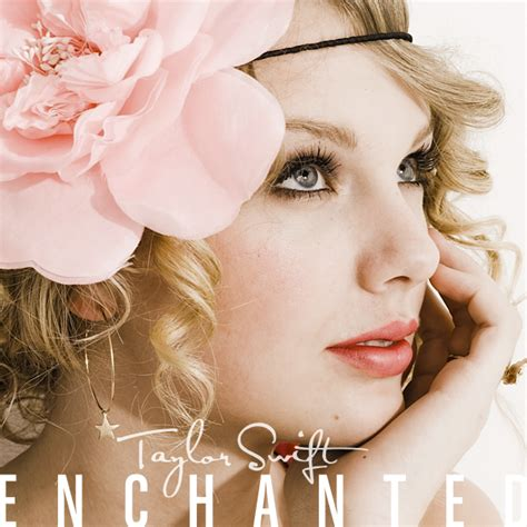 enchanted by taylor swift forever and always taylor swift enchanted