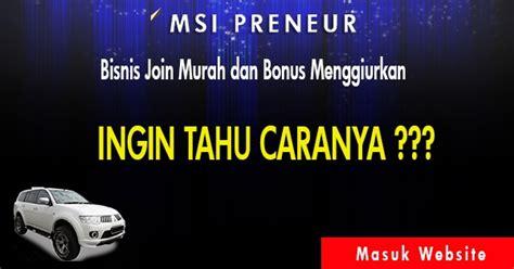 Member Serum Msi msi preneur bisnis multy sukses terbesar di indonesia