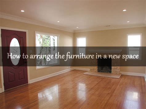 how to arrange a room how to arrange the furniture in a new space
