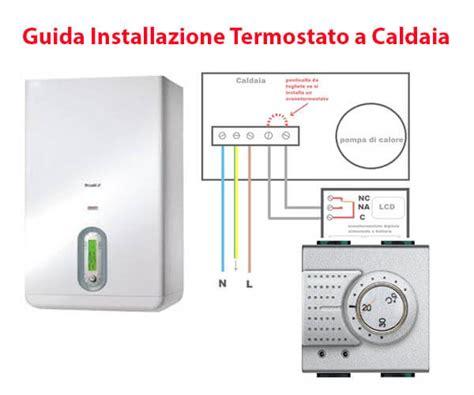 collegamento termostato caldaia come funziona un termostato per caldaia ecco la guida sui