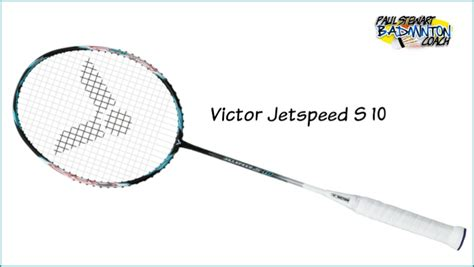 victor jetspeed 10 badminton racket review paul stewart