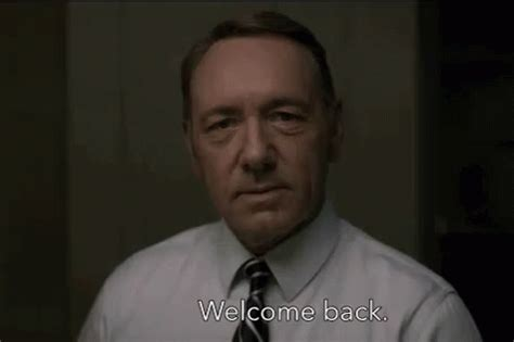 card gif welcome back house of cards gif welcome gifs say