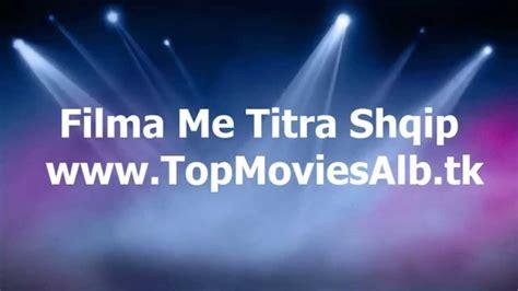 film gladiator me titra shqip si te shikosh filma me titra shqip www topmoviesalb tk