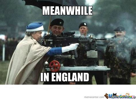 England Memes - queen of england one real badass by kickassia meme center