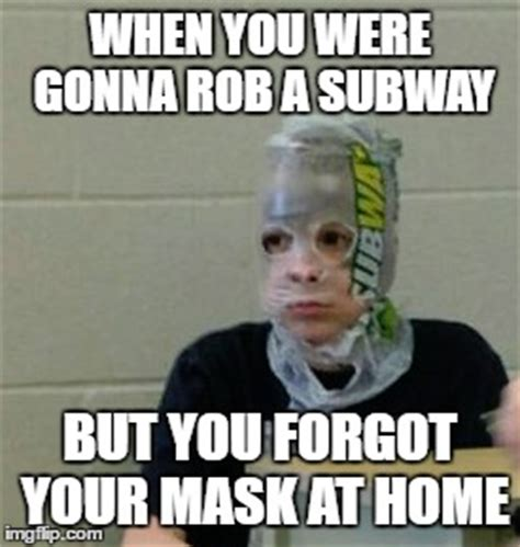 Subway Sandwich Meme - subway robber imgflip