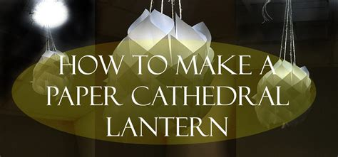 how to make a paper cathedral lantern jam paper
