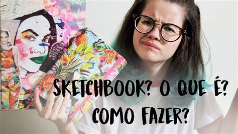 sketchbook o que é sketchbook o que 233 sua utilidade como fazer