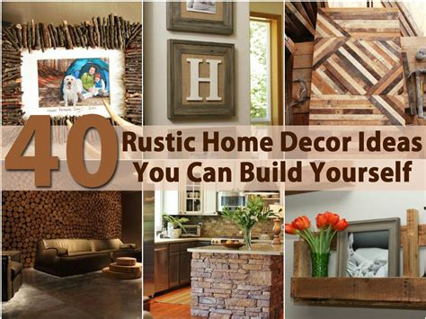 rustic decorations for homes 40 rustic home decor ideas you can build yourself page 2