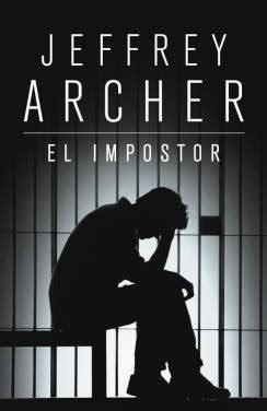 el impostor contemporanea cine literatura y vida el impostor jeffrey archer novela de intriga
