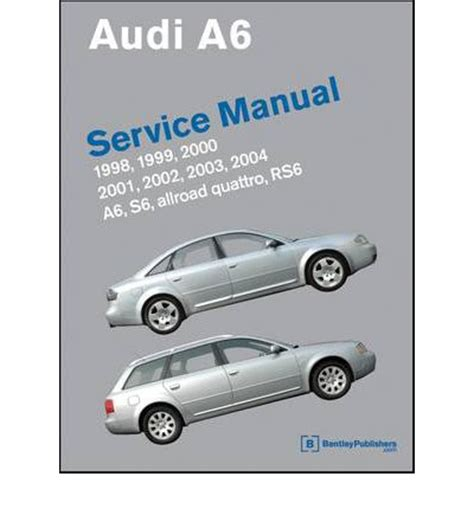 audi a6 service manual 1998 2004 a6 allroad quattro s6 rs6 sagin workshop car manuals