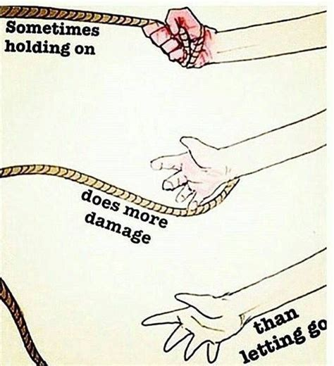 More Damage by Sometimes Holding On Does More Damage Than Letting Go