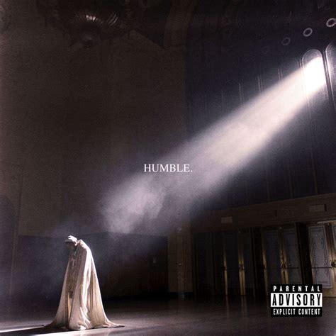 kendrick lamar be humble kendrick lamar drops surprise album humble pretty much