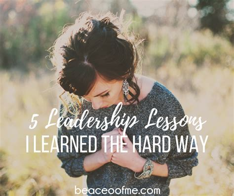 5 leadership lessons i ve 5 leadership lessons i learned the hard way in my direct