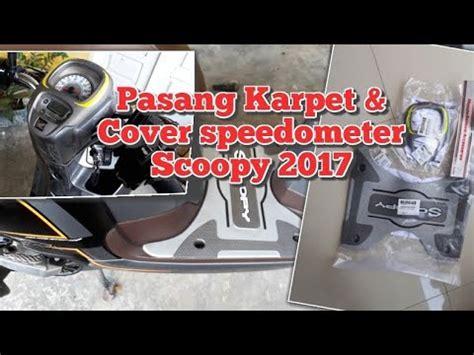 Karpet Scoopy pemasangan karpet scoopy 2017 dan tutup speedometer scoopy