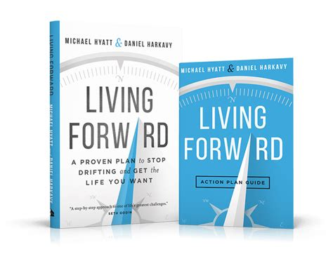 living forward a proven 0801018846 living forward a proven plan to stop drifting and get the life you want