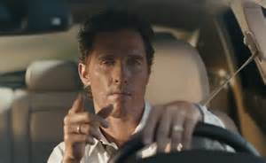 Matthew Buick Matthew Mcconaughey Will Convince You To Buy A Lincoln