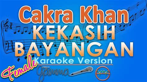 download mp3 gratis cakra khan kekasih bayangan cakra khan kekasih bayangan female karaoke lirik tanpa