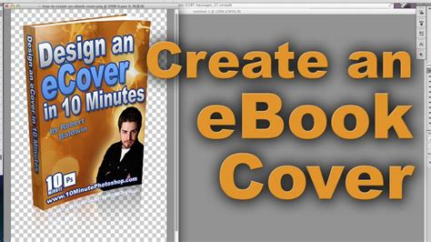 creating ebooks how to create an ebook cover photoshop tutorial youtube