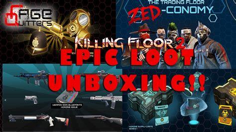 epic killing floor 2 lewt loot zedconomy unboxing youtube