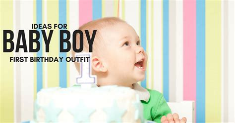 17 best ideas about baby boy on baby boy birthday ideas and tips babycare mag