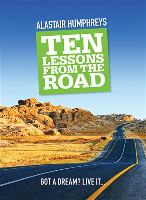 the exphoria code books ten lessons from the road by alastair humphreys eye books