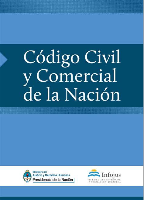 libro el codigo de la descargate el nuevo c 243 digo civil y comercial argentino portal la tdf