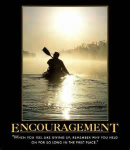 Words Of Encouragement For A Friend In Need by Encouraging Quotes Quotes To Encourage You Inspire Your