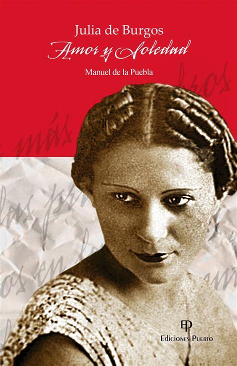 imagenes sensoriales del poema a julia de burgos julia de burgos amor y soledad ediciones puerto