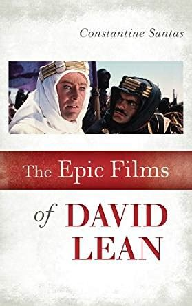 epic film productions the epic films of david lean kindle edition by