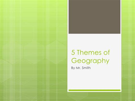 5 themes of geography ppt 5 themes of geography
