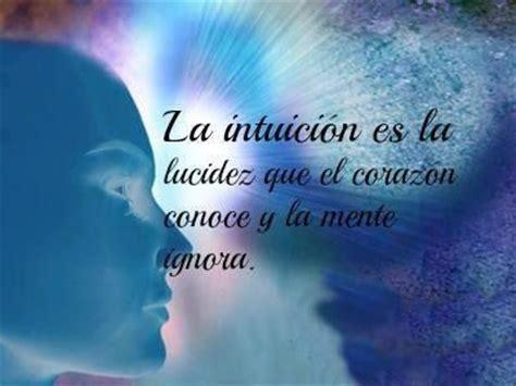 intuicion intuition el la intuici 243 n es la lucidez que el coraz 243 n conoce y la mente ignora pensamientos