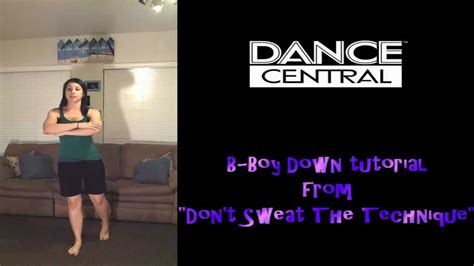 dance tutorial up and down dance central b boy down tutorial dont sweat the
