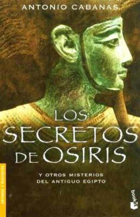 los secretos de osiris y otros misterios del antiguo egipto