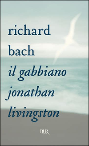 richard bach il gabbiano jonathan livingston il gabbiano jonathan livingston richard bach libro